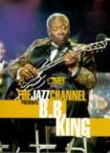 "B.B. King ""The Jazz Channel Presents B.B. King"""