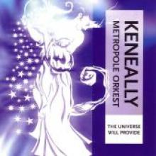 "Keneally + Metropole ""The Universe Will Provide"""