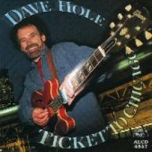 "Dave Hole ""Ticket To Chicago"""