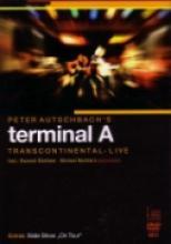 "Terminal A ""Transcontinental - Live"""