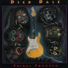 """Dick Dale """"Tribal Thunder"""""""