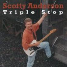"Scotty Anderson ""Triple Stop"""