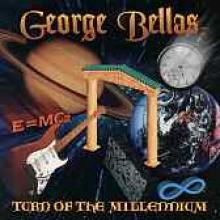 "George Bellas ""Turn Of The Millennium"""