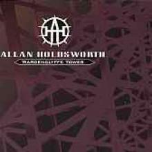 "Allan Holdsworth ""Wardenclyffe Tower"""