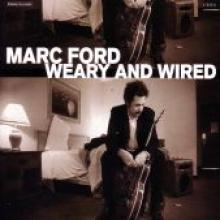 "Marc Ford ""Weary And Wired"""