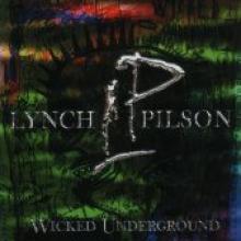 """Lynch/Pilson """"Wicked Underground"""""""