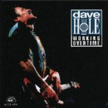 "Dave Hole ""Working Overtime"""
