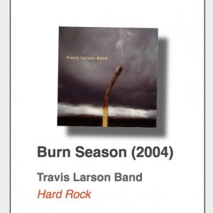 "Travis Larson Band ""Burn Season"""